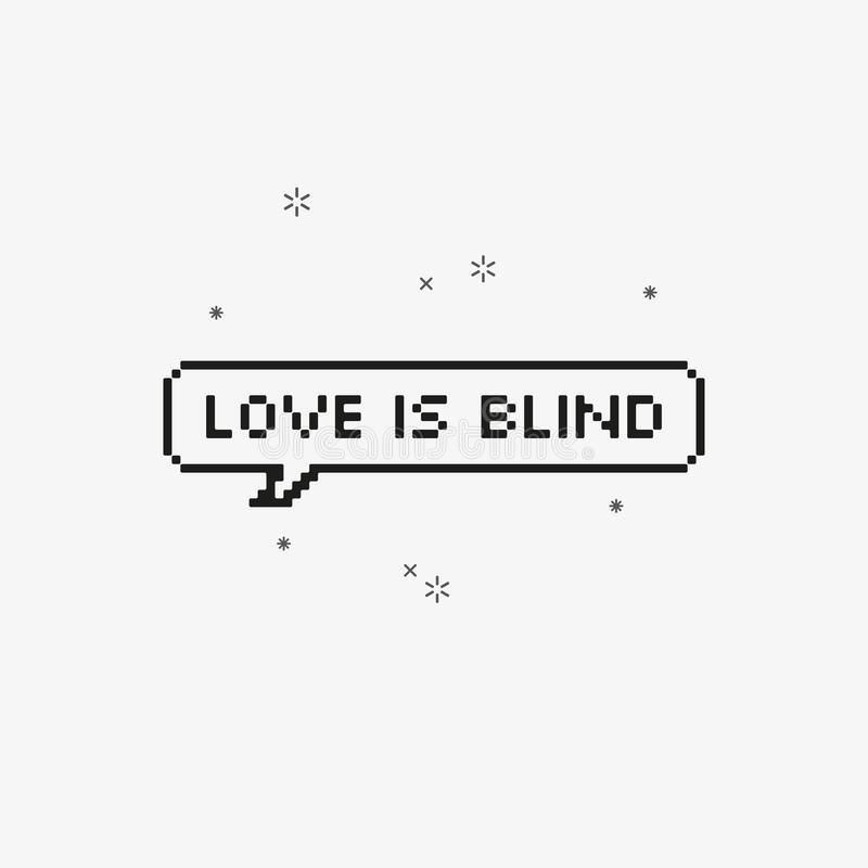 Miłość jest niewidoma w mowa bąbla 8 kawałka piksla sztuce royalty ilustracja
