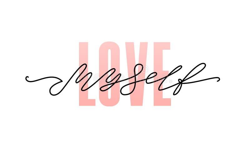 miłość myself Mody typografii wycena Nowożytna kaligrafia teksta miłość mój jaźń Projekta druk dla dziewczyn t koszula trójnika royalty ilustracja