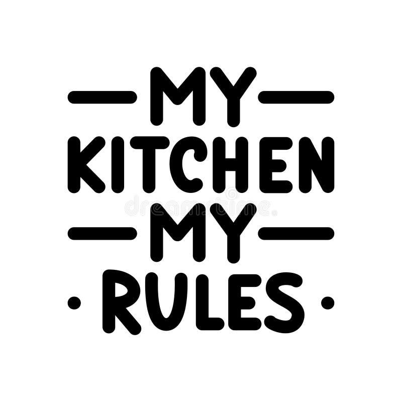 Mi cocina, mis reglas Cartel de la tipografía Texto negro en el fondo blanco stock de ilustración