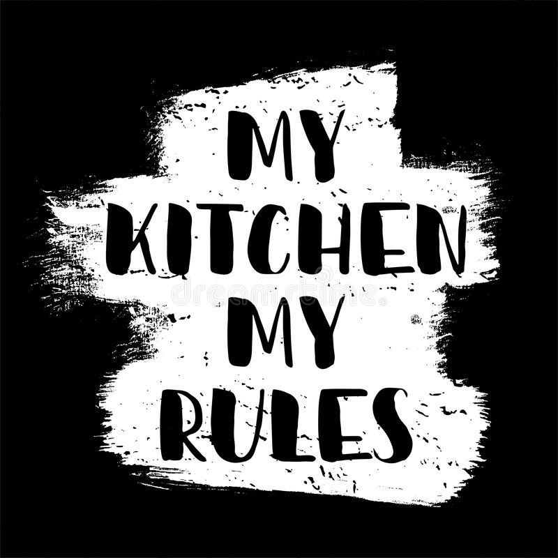 Mi cocina, mis reglas Cita de las letras de la mano del ejemplo del vector ilustración del vector