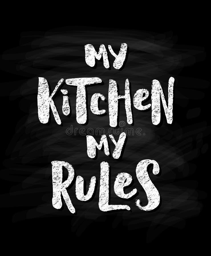 Mi cocina, mis reglas Texto moderno del efecto de la tiza en fondo negro de la pizarra Cita de las letras de la mano del ejemplo  stock de ilustración