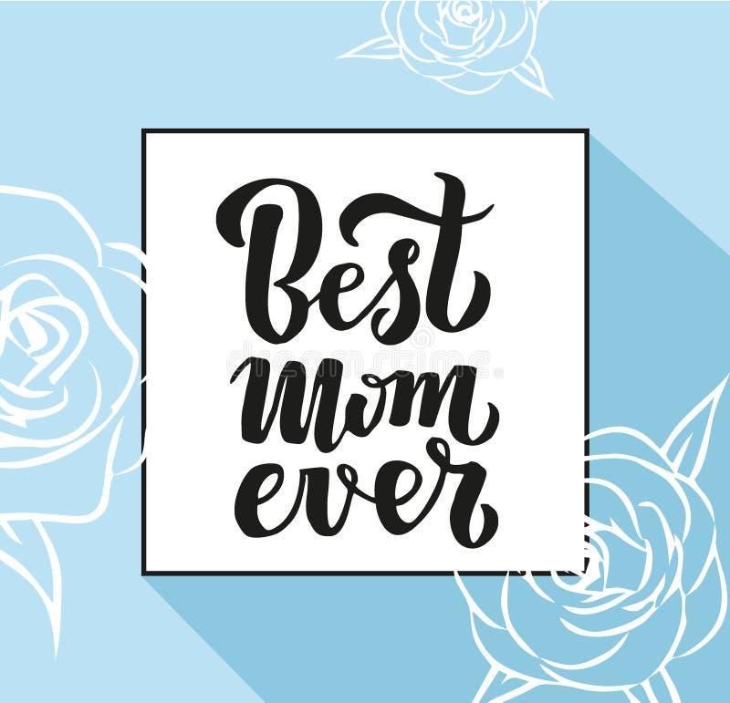 Migliore cartolina d'auguri mai eccellente di festa della mamma di citazione Illustrazione di vettore per il giorno del ` s della illustrazione di stock