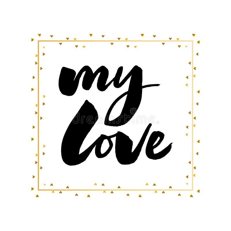 mijn liefdehand het van letters voorzien -- de met de hand gemaakte illustratie van de de borstelinkt van de kalligrafieslogan royalty-vrije illustratie