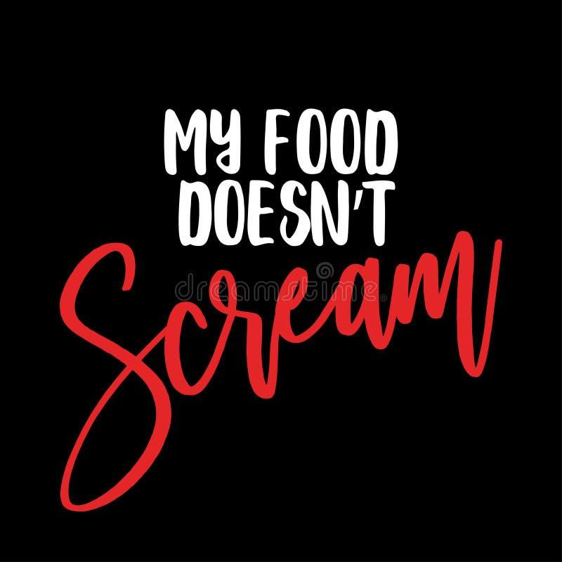 Mijn voedsel gilt niet - ga veganist vector illustratie