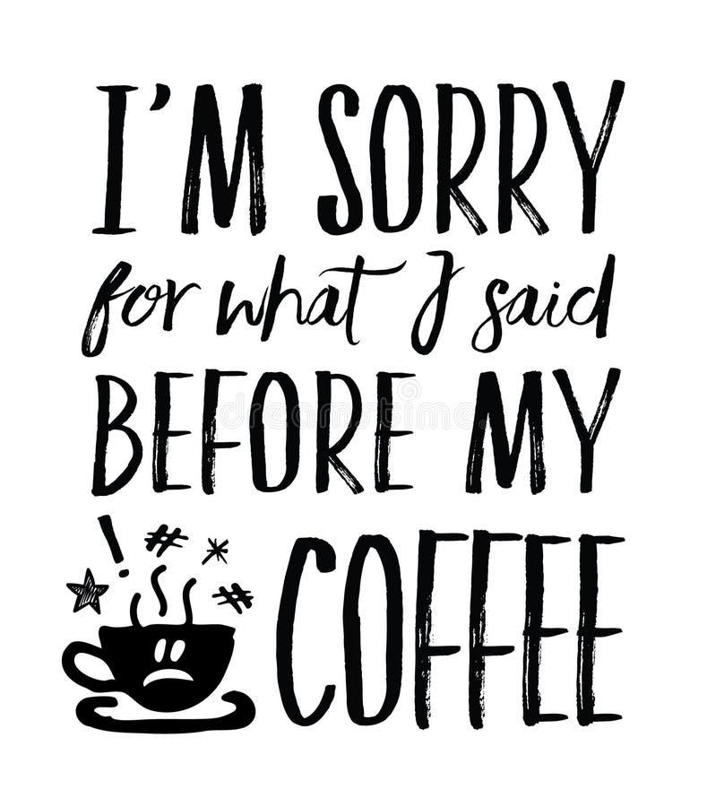 Mim ` m pesaroso para o que eu disse antes de meu café ilustração stock