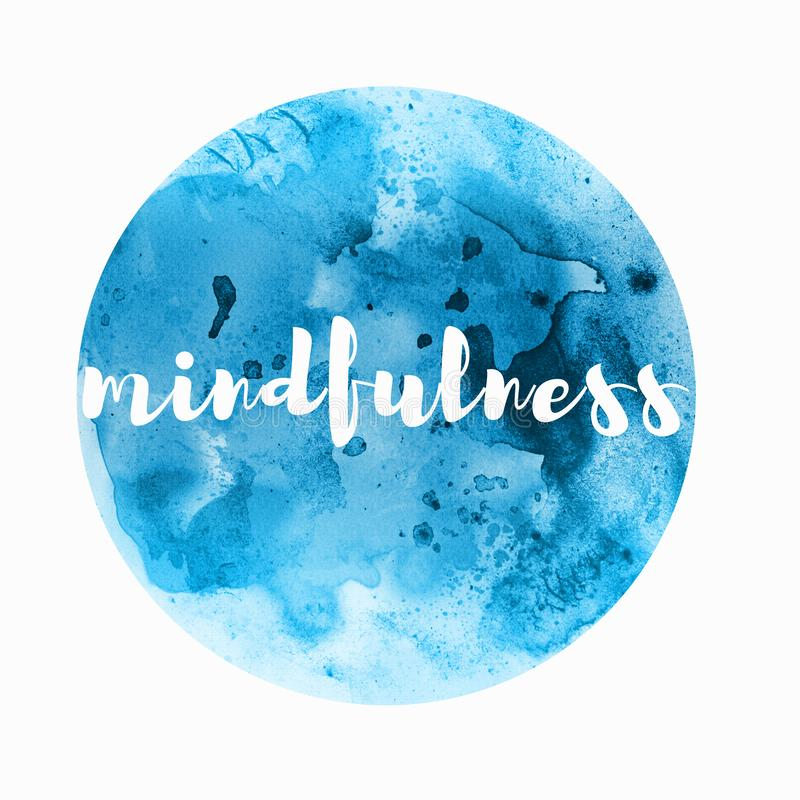 Mindfulness word written in blue watercolor circle. Handwritten mindfulness word in blue watercolor circle stock illustration