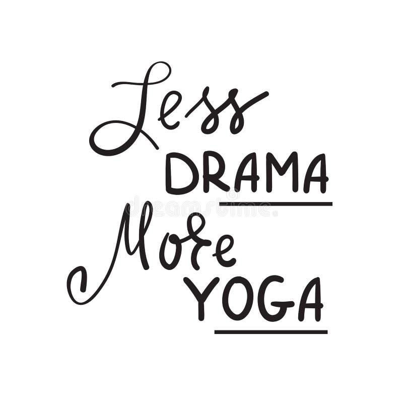 Mindre drama mer enkel yoga - inspirera och det motivational citationstecknet Hand dragen härlig bokstäver stock illustrationer