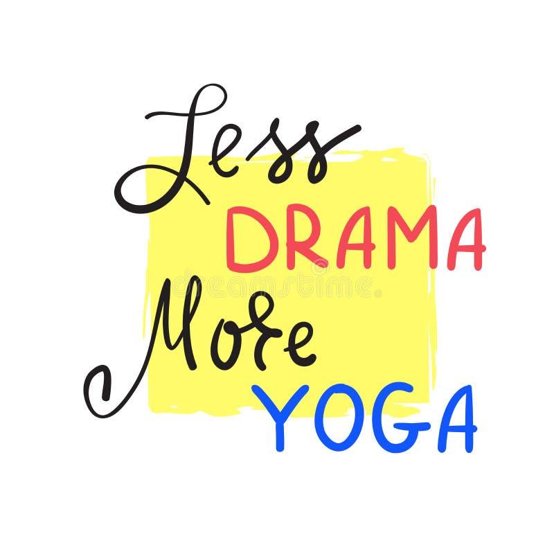 Mindre drama mer enkel yoga - inspirera och det motivational citationstecknet Hand dragen härlig bokstäver Tryck för den inspirer stock illustrationer