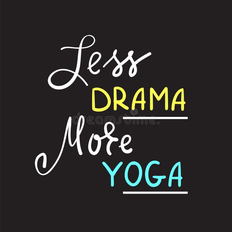 Mindre drama mer enkel yoga - inspirera och det motivational citationstecknet Hand dragen härlig bokstäver Tryck för den inspirer vektor illustrationer