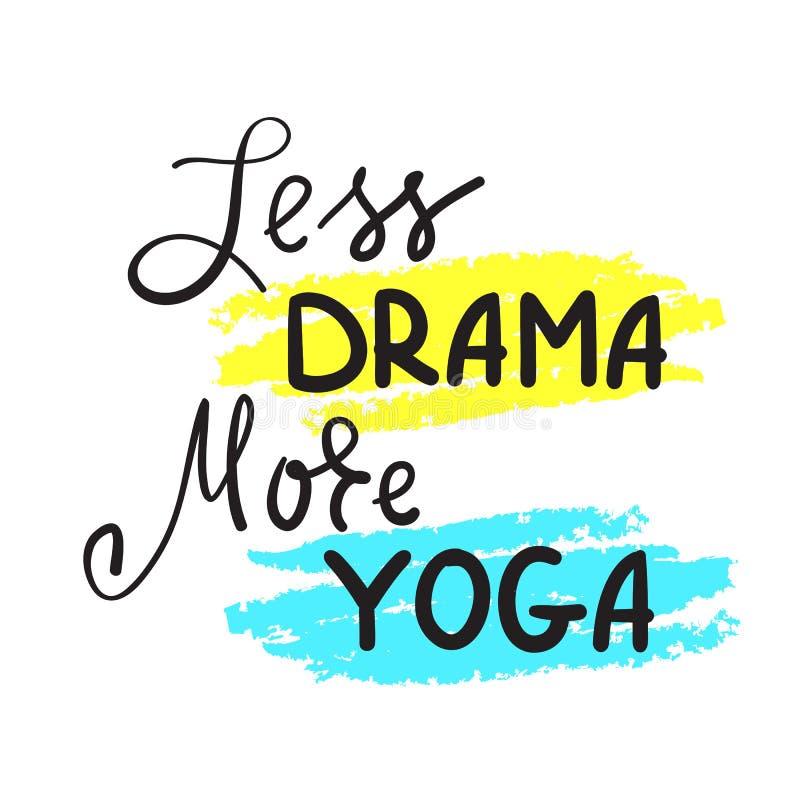 Mindre drama mer enkel yoga - inspirera och det motivational citationstecknet Hand dragen härlig bokstäver Tryck för inspirerande stock illustrationer