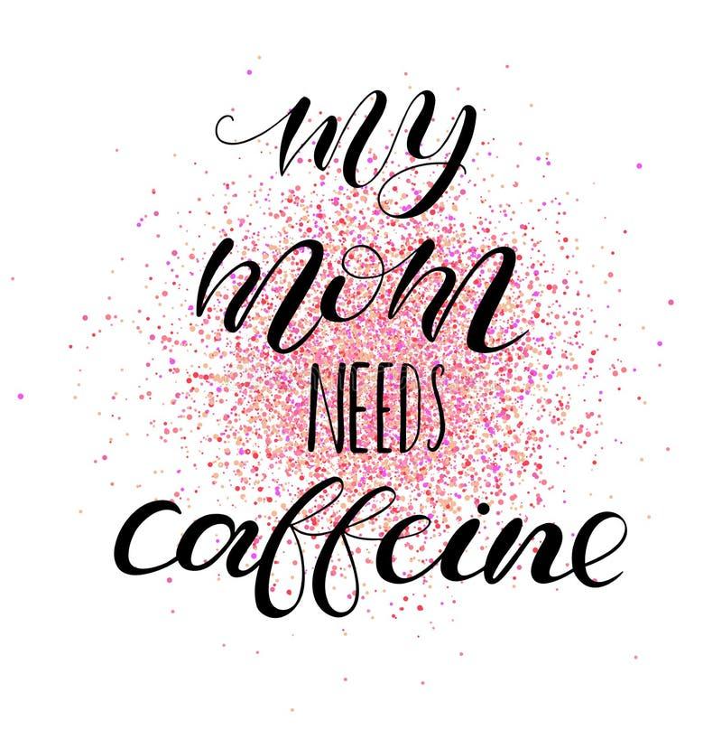 Minha mamã precisa a cafeína Rotulação para a roupa dos bebês, sacos, cartazes, descansos ilustração stock