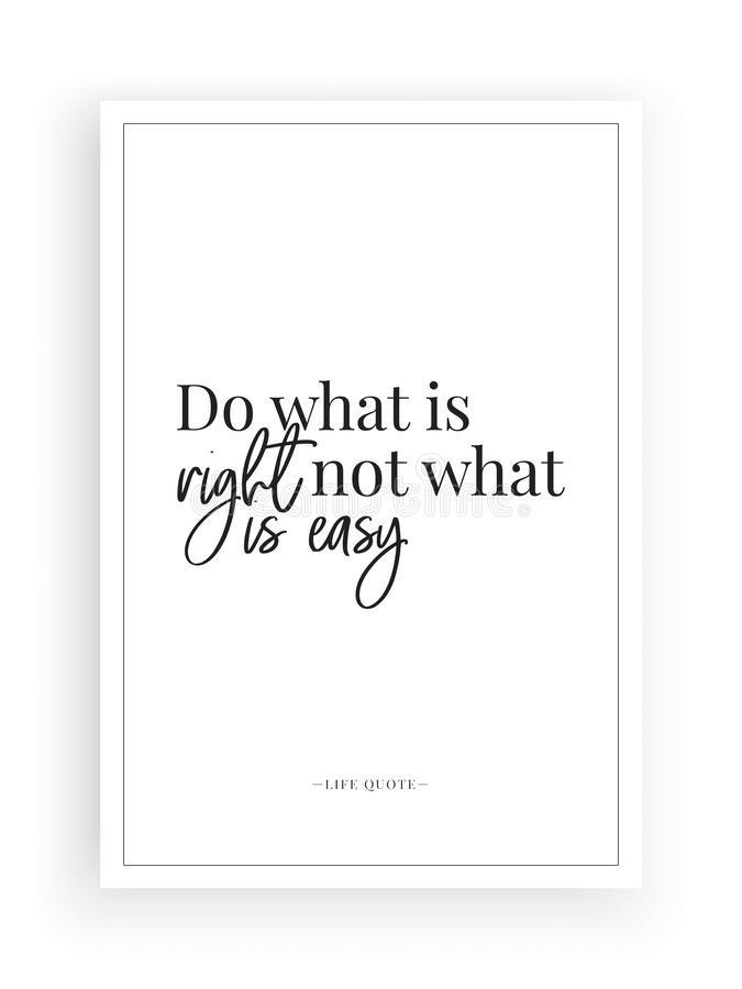 Do what is right, not what is easy, motivational inspirational, life quotes, poster design vector isolated on white background stock illustration