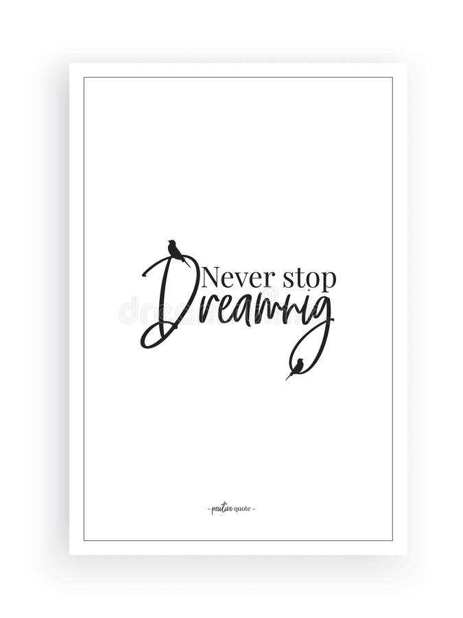 Never stop dreaming, vector, wording design, lettering, minimalist poster design, motivational, inspirational life quotes royalty free illustration