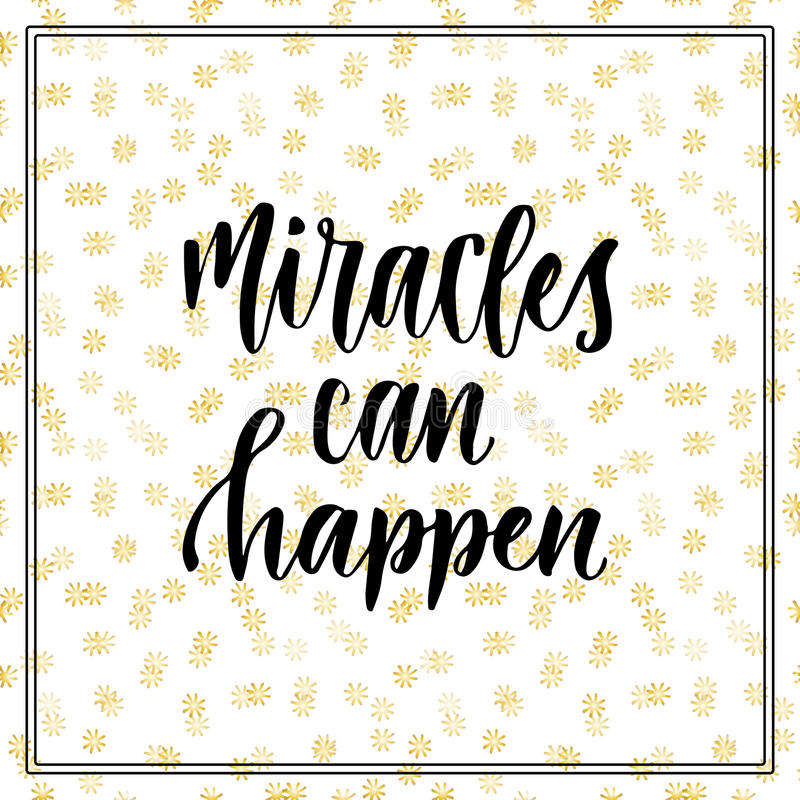 Miracles can happen. Inspirational and motivational handwritten quote. Vector modern calligraphy print.  royalty free illustration