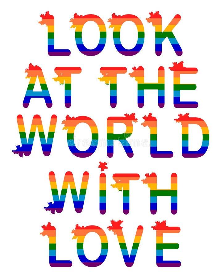Mirada de la inscripción en el mundo con amor El amor es concepto del amor con las lentes Lema del desfile gay Orgullo de homosex ilustración del vector