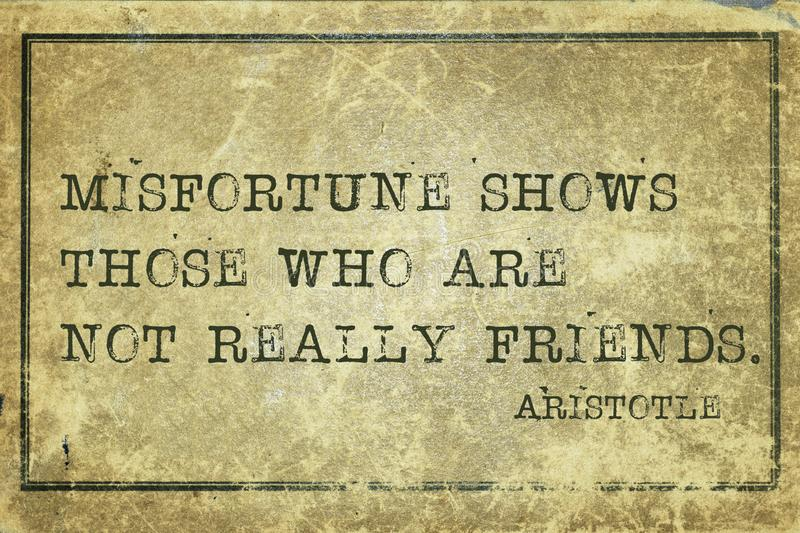 Misfortune shows print. Misfortune shows those who are not really friends - ancient Greek philosopher Aristotle quote printed on grunge vintage cardboard royalty free illustration