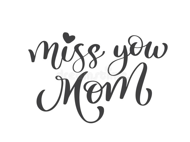 Miss you mom text hand drawn lettering design happy mother s day