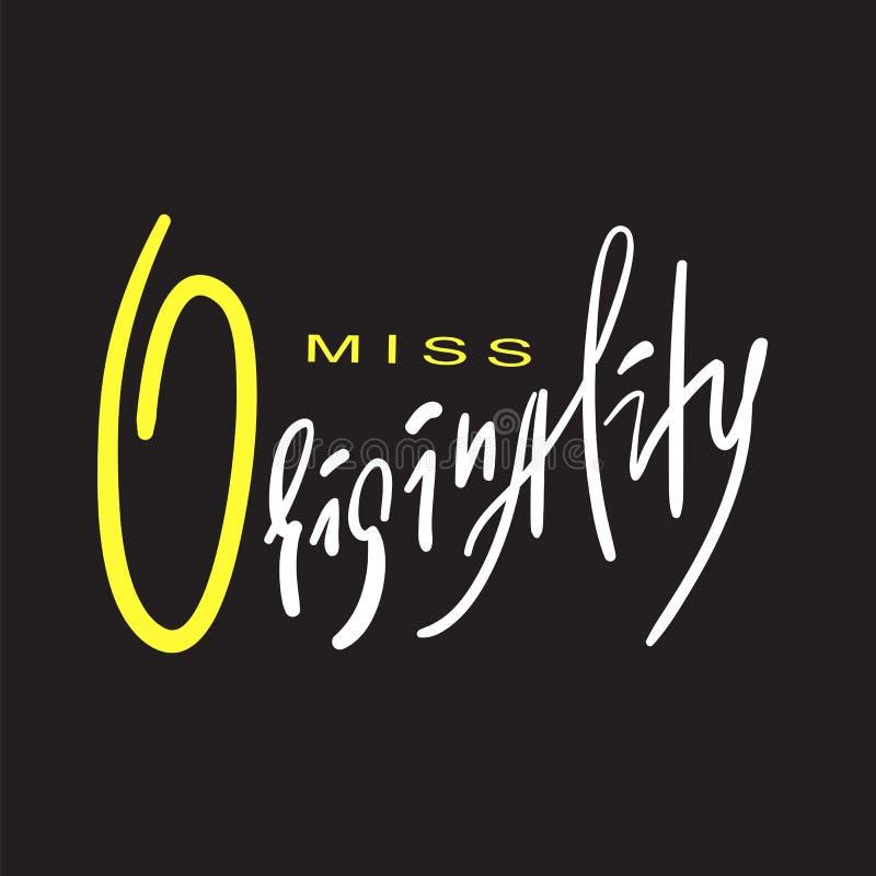 Misser emotionele Originality - inspireer en motievencitaat Hand het getrokken mooie van letters voorzien royalty-vrije illustratie