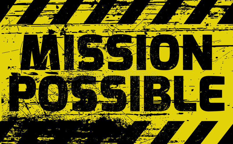 Mission Possible sign. Yellow with stripes, road sign variation. Bright vivid sign with warning message stock illustration