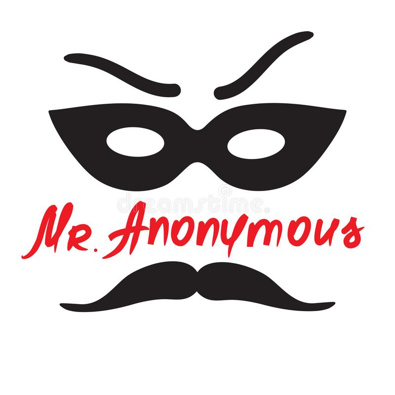Mister Anonymous - drawing of a stranger in a mask. Print for poster, cups, t-shirt,. Bag, logo, greeting postcard, flyer, sticker, sweatshirt, leaflet. Simple vector illustration