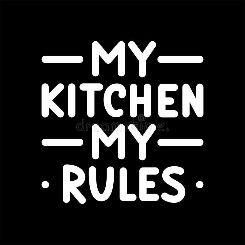 Mitt kök, mina regler Typografiaffisch Vit text på svart bakgrund royaltyfri illustrationer