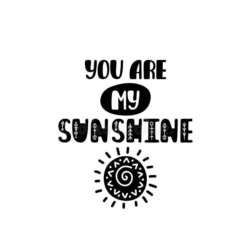 mitt solsken dig Utdraget barnkammaretryck för hand med solen Svartvit affisch stock illustrationer