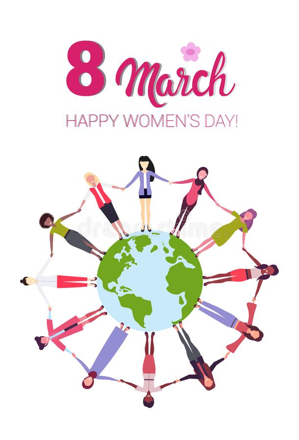 Mix race women holding hands around globe international happy 8 march day holiday concept girls surrounding world. Vertical greeting card vector illustration stock illustration