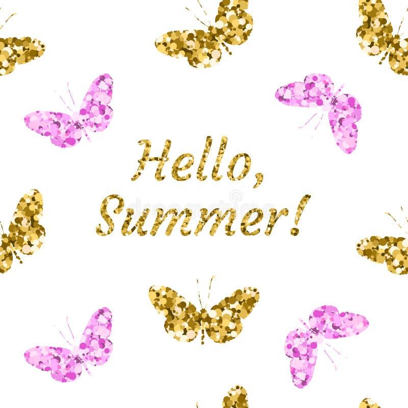 Modèle sans couture de papillons éclatants éclatants et roses d'or sur le fond blanc Avec l'été des textes bonjour Vecteur illustration stock