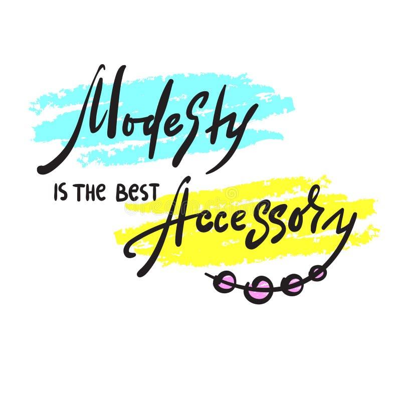 A modéstia é o melhor acessório - inspire e citações inspiradores Rotulação bonita tirada mão Cópia para o cartaz inspirado, t ilustração do vetor