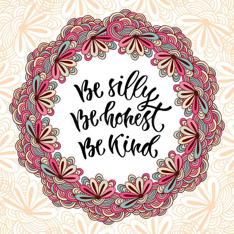 Modern vector lettering. Inspirational hand lettered quote for wall poster. Be silly be honest be kind stock illustration