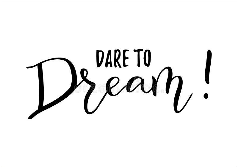 Moderne handgeschriebene Kalligraphie Motivphrase Herausforderung zum Traum im Schwarzen lokalisiert auf weißem Hintergrund stock abbildung