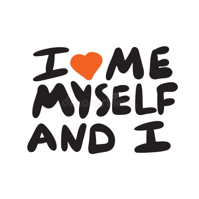 Moi aimons moi, moi-même et moi Affiche écrite par main drôle wordplay Vecteur illustration libre de droits