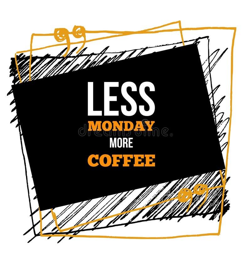 Moins de lundi plus de café Affiche de typographie de vecteur Copie de T-shirts illustration libre de droits