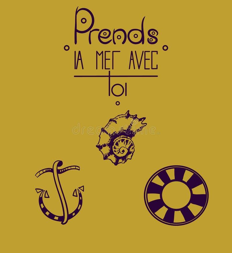 Molde do cartão do vetor Tome o mar com você, citação francesa Frase caligráfica para seu projeto Gráficos da tipografia imagem de stock
