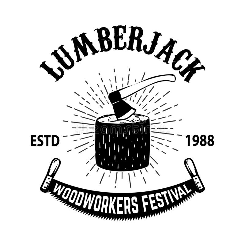 Molde do cartaz do festival do lenhador Coto de madeira com machado Elemento do projeto para o emblema, sinal, bandeira ilustração royalty free