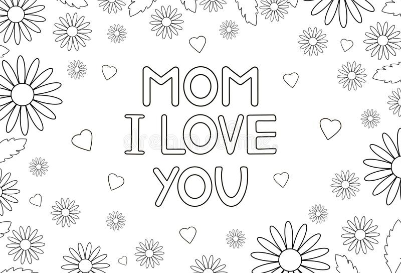 Mom I Love You Card With Flowers And Hearts Coloring Page Stock Vector Illustration Of Mother Beautiful 124788763