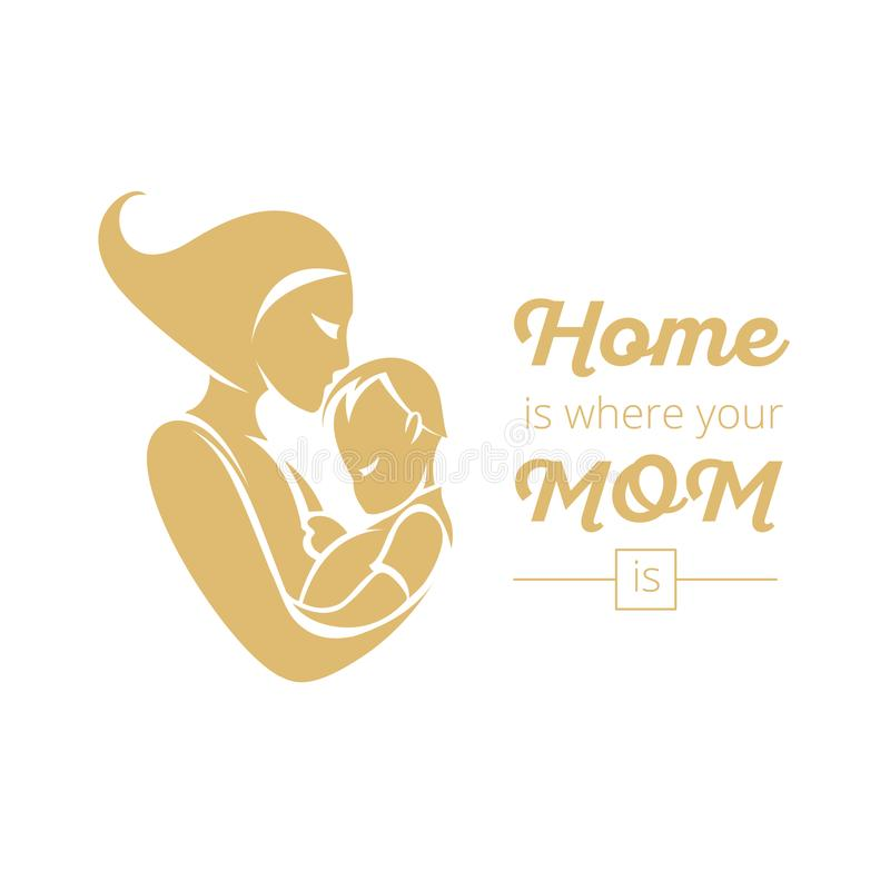 Home is where your mom is. Without mom, there is no home so tell your mom she is special for you stock illustration