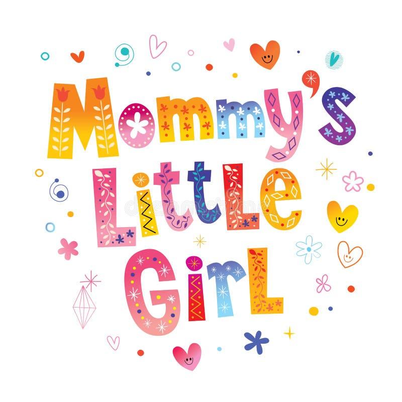Mommy`s little girl vector illustration