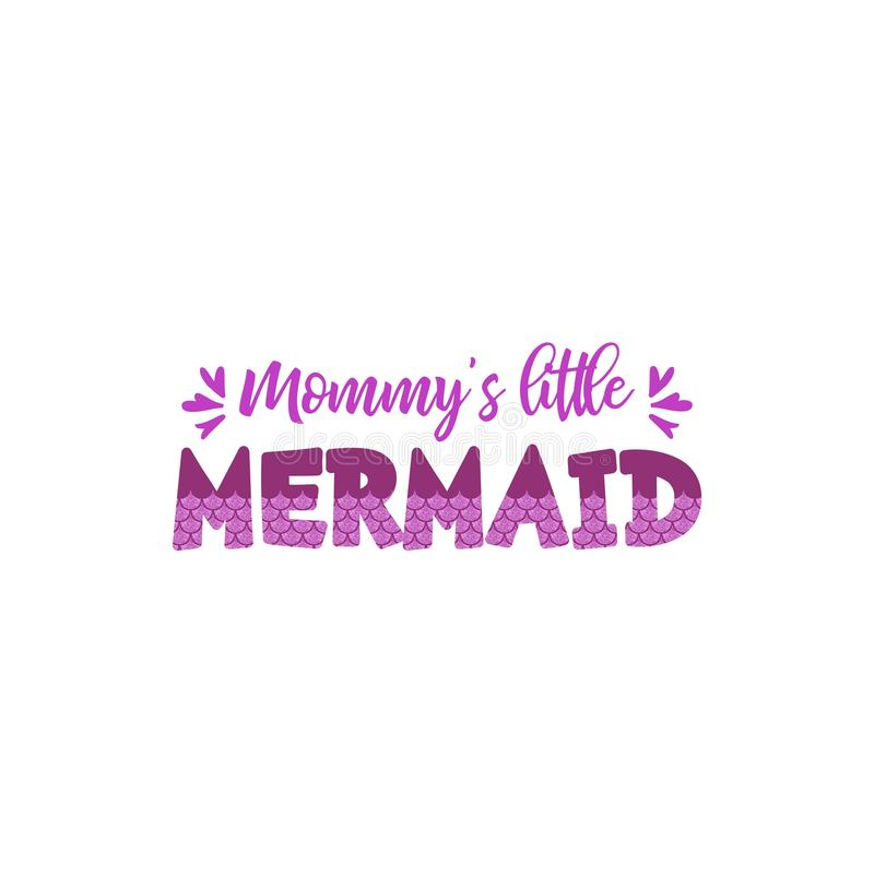 Mommy`s little mermaid letters with mermaid scales vector illustration stock illustration