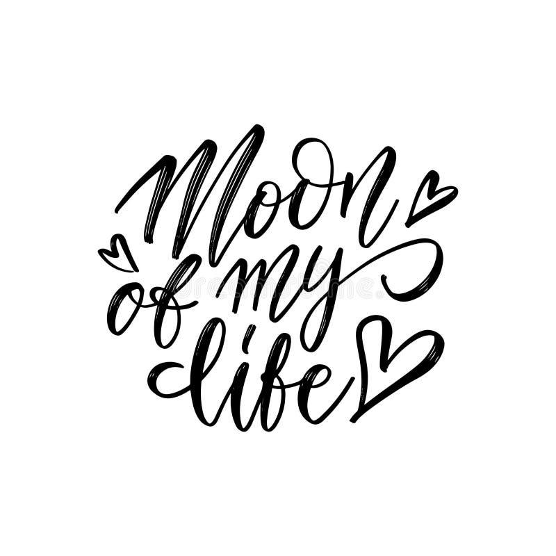 Mond meiner lebenslangen handgeschriebenen Pinselschrift Brushstroke romantische Phrase-Kalligraphie Positiver Freehand stock abbildung
