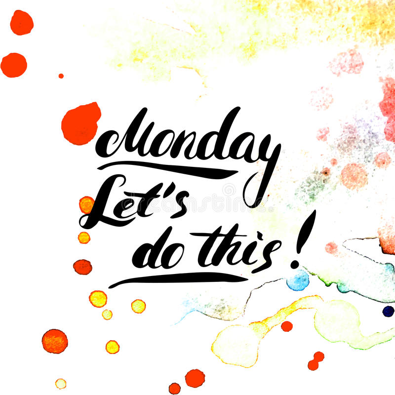 Monday. Let's do this! Hand painted brush pen ink calligraphy. Inspirational motivational quote . royalty free illustration