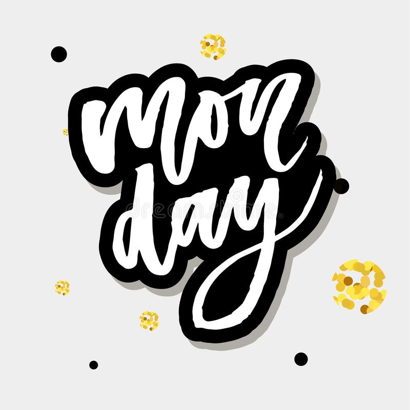 Monday - Vector hand drawn lettering phrase. Modern brush calligraphy for blogs and social media. Motivation and inspiration stock illustration
