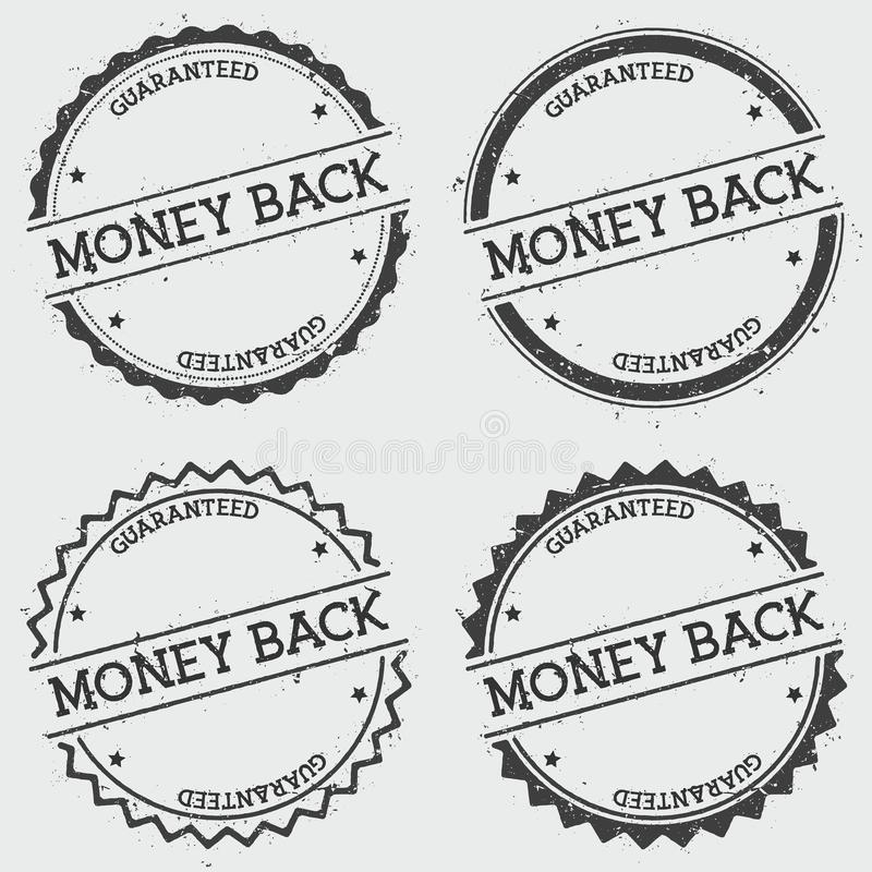 Money back guaranteed insignia stamp isolated on. Money back guaranteed insignia stamp isolated on white background. Grunge round hipster seal with text, ink vector illustration