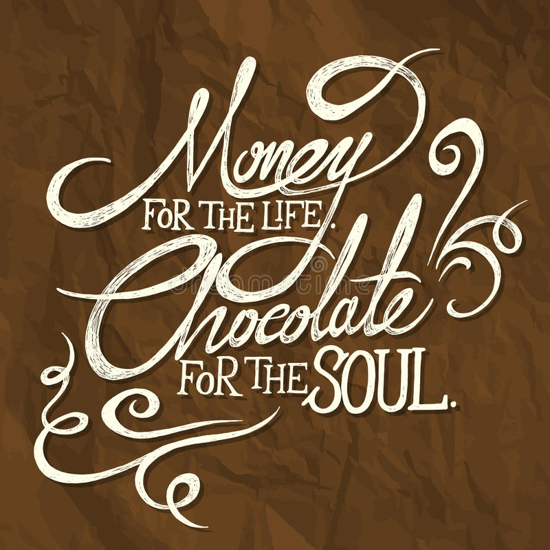 MONEY for the life, CHOCOLATE for soul - phrase royalty free stock photos