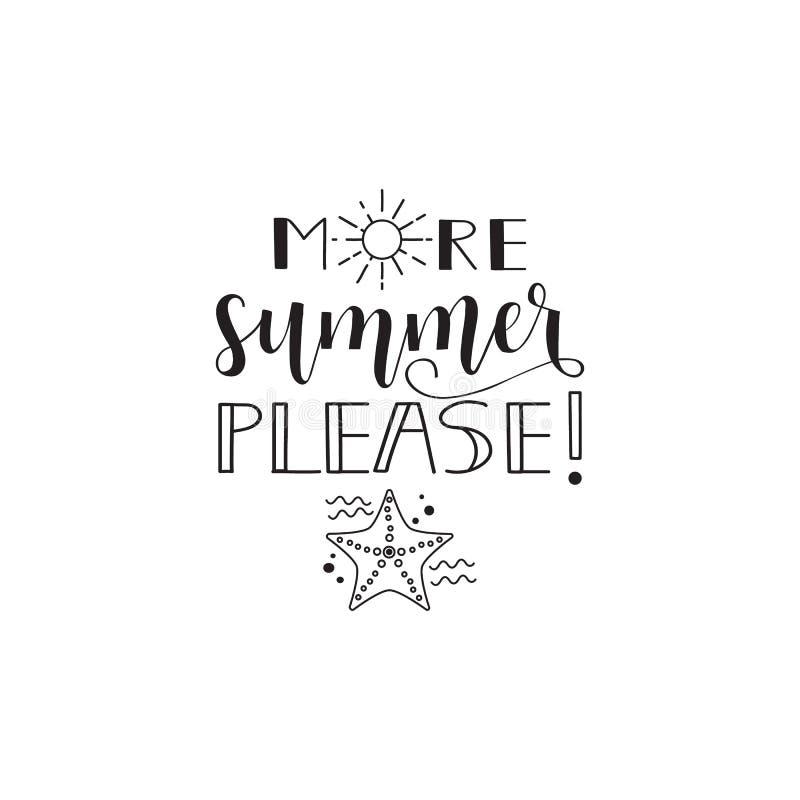More summer please. Hand drawn lettering. Modern calligraphy. Ink illustration. More summer please. summer lettering. Design for banner poster, card, invitation stock illustration