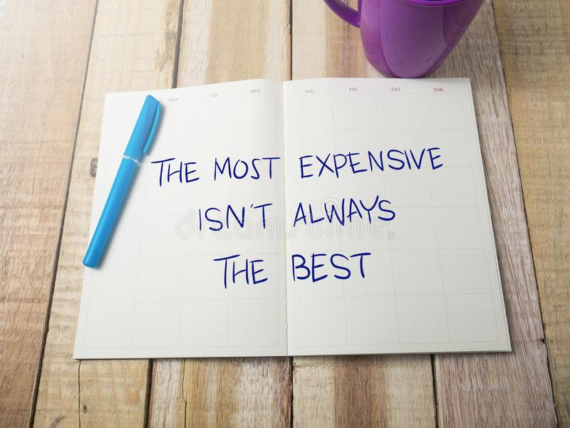 The Most Expensive isn`t Always The Best, Motivational Words Quo stock image