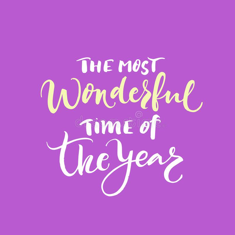 The most wonderful time of the year lettering. Perfect Xmas design for greeting cards and invitations. royalty free stock photos