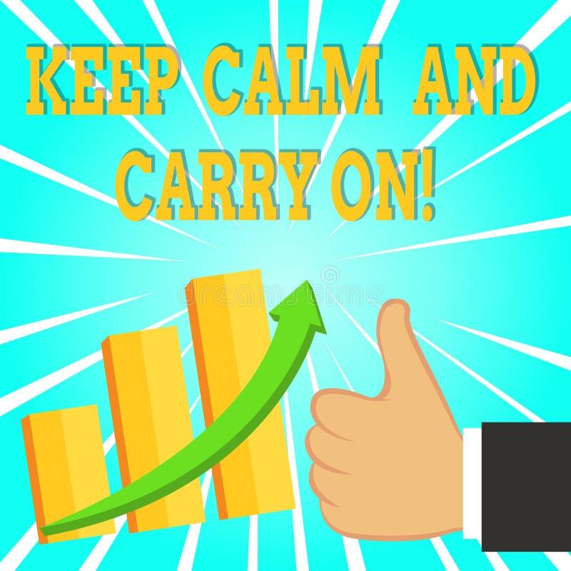 Mostrar do sinal do texto mant?m a calma e o Carry On Slogan conceptual da foto que chama para a cara da persist?ncia do desafio ilustração do vetor