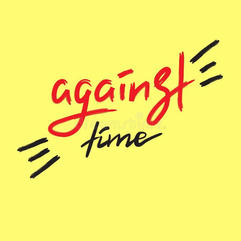 Mot tid - handskrivet motivational citationstecken Tryck för den inspirerande affischen, t-skjorta, royaltyfri illustrationer