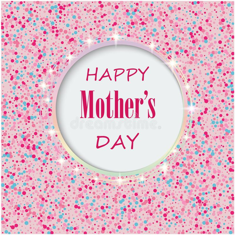 Mother`s day background with pink glitter confetti. Postcard for mother`s day. Women holiday template stock illustration
